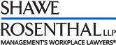 Firm logo for Shawe Rosenthal LLP